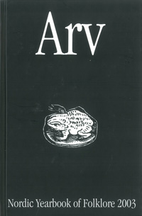 Arv - Nordic Yearbook of Folklore Vol. 59 - 2003